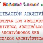 Alfabetización Archivística..¿Deben ser los archivólogos, archiveros, archivistas o archivónomos ser ALFABETIZADOS ARCHIVÍSTICAMENTE?