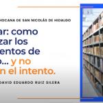 Cómo Digitalizar Documentos de Archivo...sin morir en el intento?